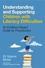 Understanding and Supporting Children with Literacy Difficulties: An Evidence-Based Guide for Practitioners Cover Image
