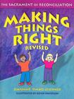 Making Things Right: The Sacrament of Reconciliation Cover Image