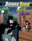 The Trail of Tricks: Batman & Robin Use Footwear and Tire Tread Analysis to Crack the Case (Batman & Robin Crime Scene Investigations) Cover Image