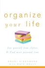 Organize Your Life: Free Yourself from Clutter & Find More Personal Time Cover Image
