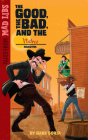 The Good, the Bad, and the ITCHY (Tales from Mad Libs) Cover Image