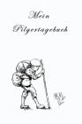 Mein Pilgertagebuch: Tagebuch für Pilger, Jakobsweg, Platz für Gedanken und Seiten zum Ausfüllen, Spalten für Dankbarkeit und besondere Erl Cover Image