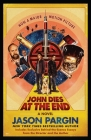 John Dies at the End: Movie Tie-In Edition Cover Image