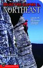 Selected Climbs in the Northeast: Rock, Alpine, and Ice Routes from the Gunks to Acadia Cover Image