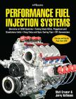 Performance Fuel Injection Systems HP1557: How to Design, Build, Modify, and Tune EFI and ECU Systems.Covers Components, Se nsors, Fuel and Ignition Requirements, Tuning the Stock ECU, Piggyback and Stan Cover Image