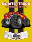 Monster Truck Coloring Book for Kids Ages 4-8: Jumbo Monster Truck Coloring Books for Boys and Girls Cover Image