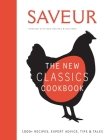 Saveur: The New Classics Cookbook (Expanded Edition): 1,100+ Recipes + Expert Advice, Tips, & Tales Cover Image