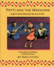 Patti and the Weegors: A Girl in China Discovers the Love of God (Colour Books) Cover Image