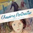 Chasing Portraits Lib/E: A Great-Granddaughter's Quest for Her Lost Art Legacy Cover Image