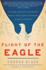 Flight of the Eagle: The Grand Strategies That Brought America from Colonial Dependence to World Leadership Cover Image