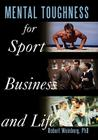 Mental Toughness for Sport, Business and Life Cover Image