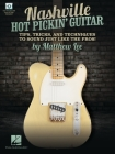 Nashville Hot Pickin' Guitar: Tips, Tricks and Techniques to Sound Just Like the Pros! Cover Image