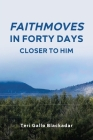 FaithMoves in Forty Days: Closer to Him Cover Image