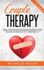 Couple Therapy: Change Your Bad Habits in Love Following This Effective Couple Therapy Guide. You Can Easily Improve Your Marriage, Re Cover Image