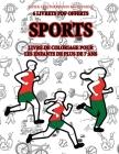 Livre de coloriage pour les enfants de plus de 7 ans (Sports): Ce livre dispose de 40 pages à colorier sans stress pour réduire la frustration et pour Cover Image