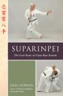Suparinpei: The Last Kata of Goju-Ryu Karate Cover Image