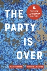 The Party Is Over: The New Louisiana Politics Cover Image