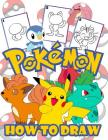How to Draw Pokemon: Easy Step-by-step Drawing Guide, Pokemon 2 in 1: How to Draw and Pokemon Coloring Book for Adults and Kids, For Anyone Cover Image