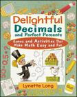 Delightful Decimals and Perfect Percents: Games and Activities That Make Math Easy and Fun (Magical Math #7) Cover Image