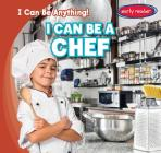 I Can Be a Chef (I Can Be Anything!) Cover Image