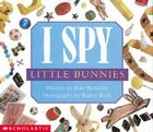 I Spy Little Bunnies Cover Image