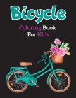 Bicycle Coloring Book for Kids: Easy Educational Bicycle Coloring Page for Kids and Toddlers Ages 4-12 Cover Image