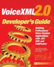 VoiceXML 2.0 Developer's Guide: Building Professional Voice Enabled Applications with JSP, ASP & Coldfusion (Developer's Guides (Osborne)) Cover Image