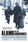 Alamo in the Ardennes: The Untold Story of the American Soldiers Who Made the Defense of Bastogne Possi ble Cover Image