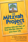 The Mitzvah Project Book: Making Mitzvah Part of Your Bar/Bat Mitzvah and Your Life Cover Image