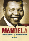 Mandela: The Rebel Who Led His Nation to Freedom Cover Image