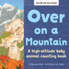 Over on a Mountain: A High-Altitude Baby Animal Counting Book Cover Image