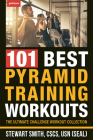 101 Best Pyramid Training Workouts: The Ultimate Challenge Workout Collection Cover Image