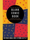Blank Comic Book: Draw Your Own Comics- 200 Pages-100 Single-sided Panels Pages- 2-9 Panel Layout A Large 8.5 X 11 Notebook For Kids And Cover Image