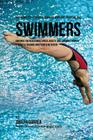 The Complete Strength Training Workout Program for Swimmers: Enhance You Resistance, Speed, Agility, and Stamina Through Strength Training and Proper Cover Image