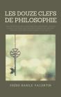 Les douze clefs de Philosophie: suivi de Révélation et déclaration concernant les plus curieux mystères des teintures essentielles des sept métaux, & Cover Image