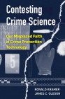 Contesting Crime Science: Our Misplaced Faith in Crime Prevention Technology Cover Image