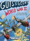 Guts & Glory: World War II Cover Image