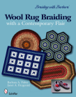 Wool Rug Braiding with a Contemporary Flair: Braiding with Barbara Cover Image