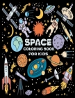 Space coloring book for kids: coloring books for kids ages 4-8 ( gift ideas for girls and gift ideas for boys ) Cover Image