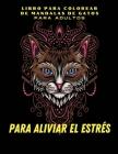 Libro para colorear de mandalas de gatos para adultos: Páginas para colorear de gatos -Alivio del estrés -Libro para colorear de mandalas para adultos Cover Image