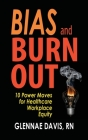 Bias and Burnout: 10 Power Moves for Healthcare Workplace Equity Cover Image
