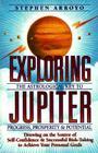 Exploring Jupiter: Astrological Key to Progress, Prosperity & Potential Cover Image