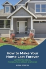 How to Make Your Home Last Forever: Waterproofing, Foundation Repair and Beyond Cover Image