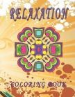 RELAXATION Coloring Book: High Quality Mandala Coloring Book, Relaxation And Meditation Coloring Book Cover Image