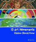 13 Art Movements Children Should Know (13 Children Should Know) Cover Image