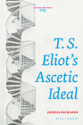 T. S. Eliot's Ascetic Ideal (Costerus New #225) Cover Image