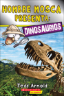 Hombre Mosca Presenta: Dinosaurios/Fly Guy Presents: Dinosaurs Cover Image