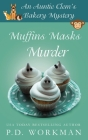 Muffins Masks Murder (Auntie Clem's Bakery #10) Cover Image