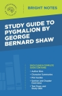 Study Guide to Pygmalion by George Bernard Shaw Cover Image