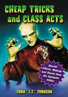 Cheap Tricks and Class Acts: Special Effects, Makeup and Stunts from the Fantastic Fifties Cover Image